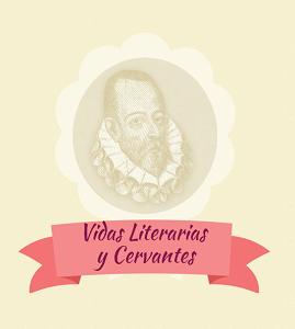 Vidas literarias (Vidas literarias y Cervantes.PNG)