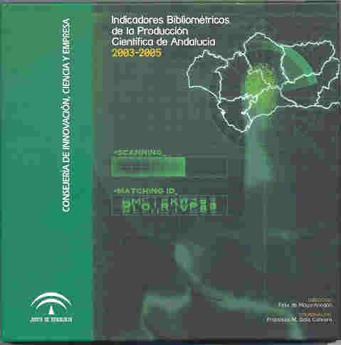 Indicadores Bibliométricos de la Producción Científica de Andalucía 2003-2005