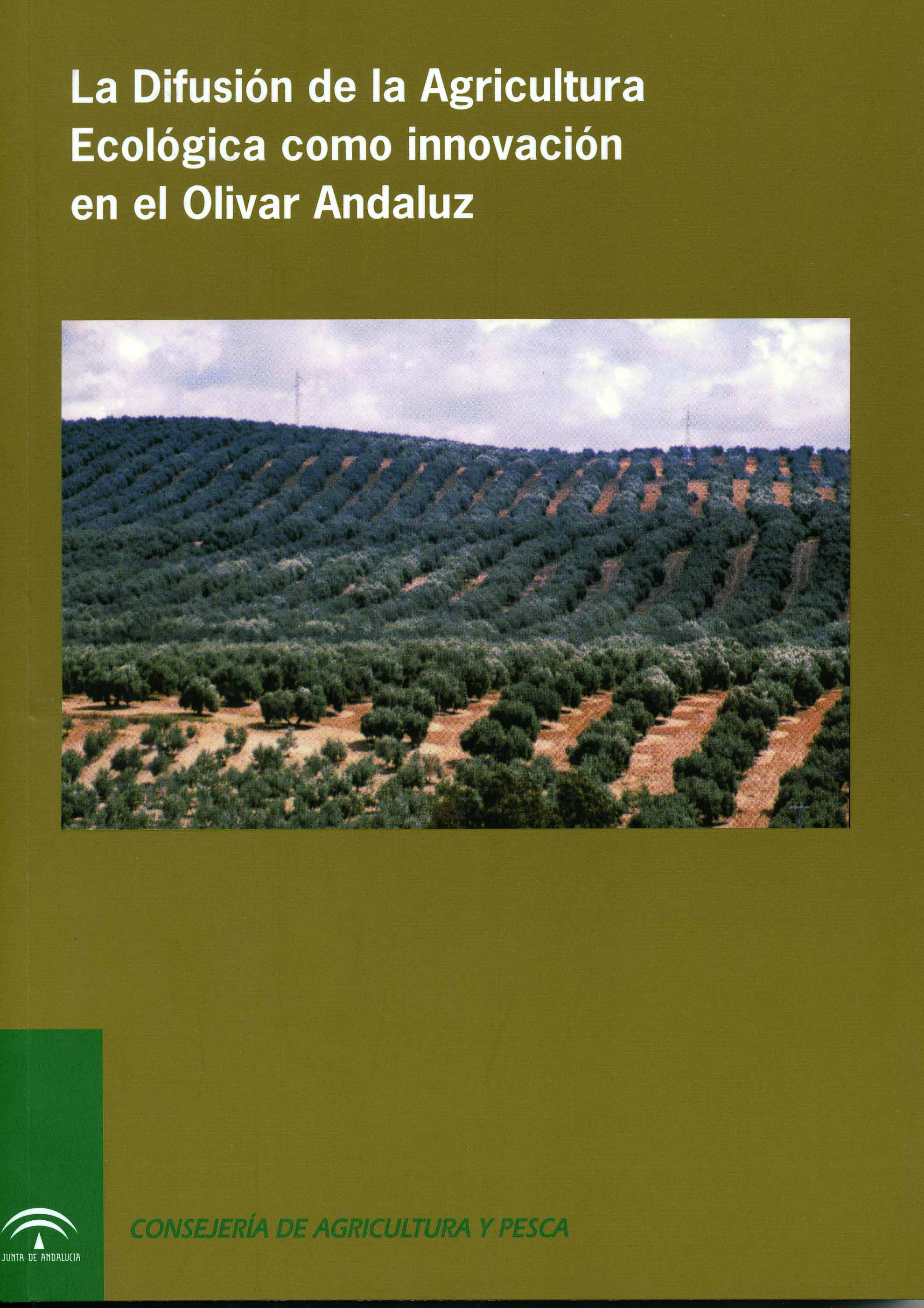 Cover of La difusión de la agricultura ecológica como innovación en el olivar andaluz