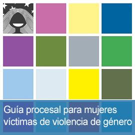 Guía procesal para mujeres víctimas de violencia de género