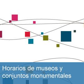 Horarios de los museos y conjuntos arqueológicos y monumentales