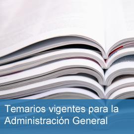Temarios vigentes para la Administración General