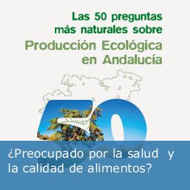 Las 50 preguntas más naturales sobre Producción Ecológica en Andalucía