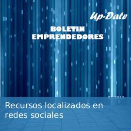 Boletín emprendedores : recursos localizados en redes sociales