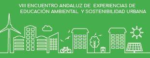 VIII Encuentro Andaluz de Experiencias de Educación Ambiental y Sostenibilidad Urbana