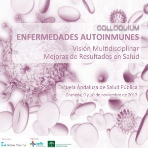 Colloquium: Enfermedades Autoinmunes. Visión Multidisciplinar – Mejoras de Resultados en Salud