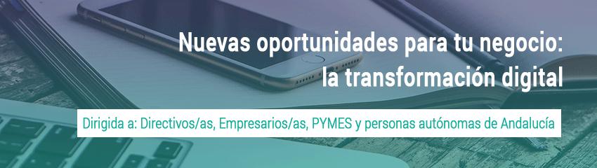 """Ciclo de jornadas """"Nuevas oportunidades para tu negocio: la transformación digital"""""""
