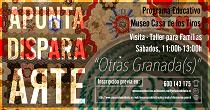 Apunta, Dispara, Arte. Otras Granada(s). Programa Educativo para familias