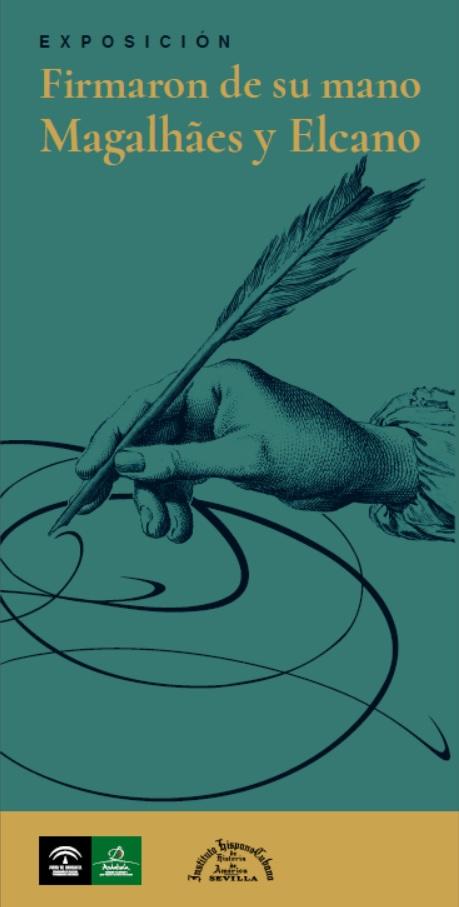 """Exposición """"Firmaron de su mano: Magalhães y Elcano"""" (del 19/12/19 al 31/03/20). Archivo Histórico Provincial de Sevilla"""