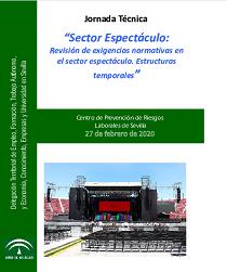 """Jornada técnica: """"Sector espectáculo: Revisión de exigencias normativas en el sector espectáculo. Estructuras temporales"""""""