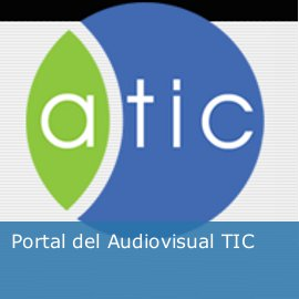 Portal del audiovisual TIC: ATIC