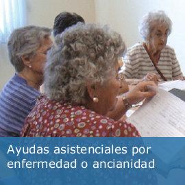 Ayudas asistenciales por enfermedad o ancianidad