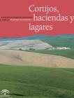 Cortijos, haciendas y lagares. Provincia de Córdoba. Tomo I