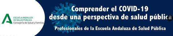 La Escuela Andaluza de Salud Pública abre un espacio para analizar la pandemia COVID-19 desde una perspectiva de Salud Pública