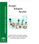 Acoger, adoptar, ayudar. Guía para personas interesadas en acoger, adoptar o ayudar a niños y niñas que necesitan familia en Andalucía