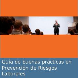 Guía de buenas prácticas en Prevención de Riesgos Laborales