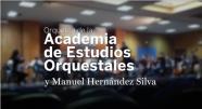 La Orquesta de la Academia de Estudios Orquestales y Manuel Hernández Silva