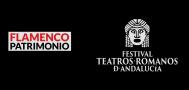 Flamenco Patrimonio y Festival de los Teatros Romanos de Andalucía 2018