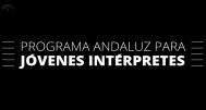 Así es el Programa Andaluz para Jóvenes Intérpretes