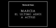 Relatos del Museo: Marcia el último adiós a Actius