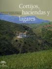 Cortijos, haciendas y lagares. Provincia de Málaga
