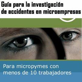 Guía para la investigación de accidentes en micropymes
