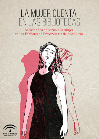La mujer cuenta en las bibliotecas. Actividades en torno a la mujer en las Bibliotecas Provinciales de Andalucía