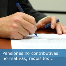 Pensiones no contributivas, normativas, requisitos...