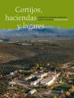 Cortijos, haciendas y lagares en Andalucía