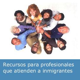Recursos para profesionales que atienden a inmigrantes