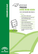 Proceso Otitis Media Aguda. Guía de información para pacientes (Cuadríptico)