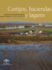 Cortijos, haciendas y lagares. Provincia de Sevilla. Tomo I