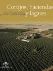 Cortijos, haciendas y lagares. Provincia de Sevilla. Tomo II