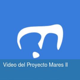 """Vídeo del Proyecto """"Mares II"""""""