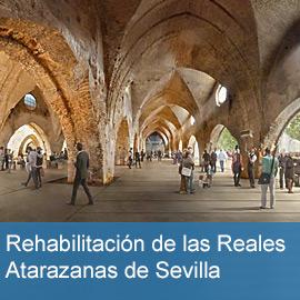 Rehabilitación de las Reales Atarazanas de Sevilla
