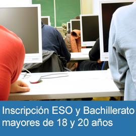Inscripción ESO y Bachillerato mayores de 18 y 20 años