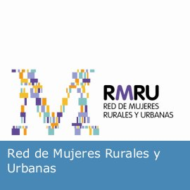 Red de Mujeres Rurales y Urbanas