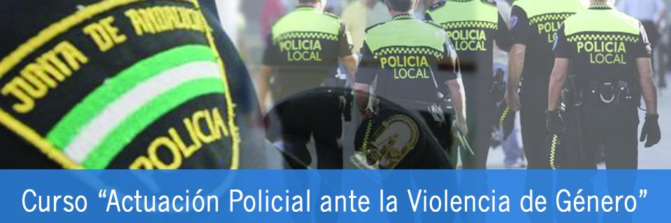 Curso actuación policial ante la violencia de genero