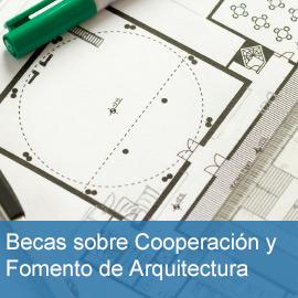 Becas sobre Cooperación Internacional y Fomento de Arquitectura