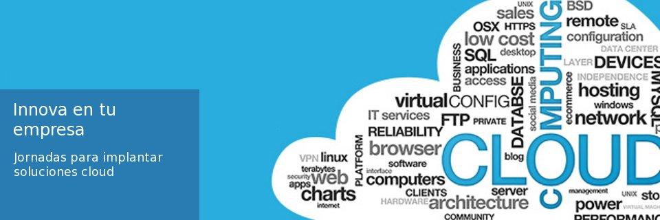 ¿Tu negocio vive en la nube? Jornadas sobre soluciones cloud para la pyme