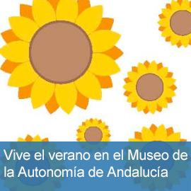 Vive el verano en el Museo de la Autonomía de Andalucía
