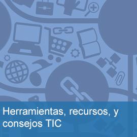 Herramientas, recursos, y consejos TIC
