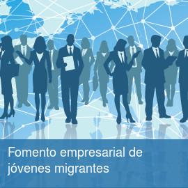Fomento empresarial de jóvenes migrantes