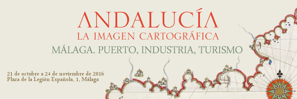 Exposición Andalucía, la imagen cartográfica. Málaga. Puerto, Industria y Turismo