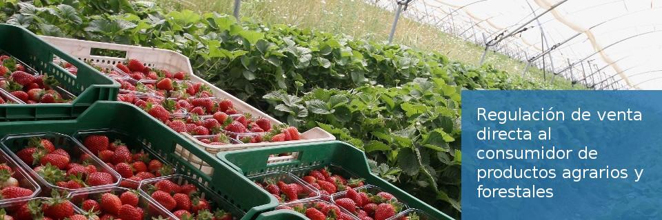 Regulación de venta directa al consumidor de productos agrarios y forestales