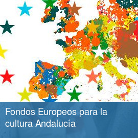 Fondos Europeos para la cultura Andalucía