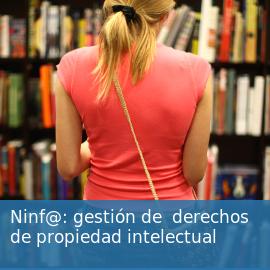 Ninf@: gestión de derechos de propiedad intelectual