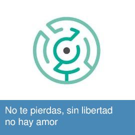 No te pierdas, sin libertad no hay amor