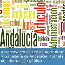Anteproyecto de Ley de Agricultura y Ganadería de Andalucía. Trámite de información pública