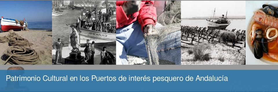 Patrimonio Cultural en los Puertos de interés pesquero de Andalucía